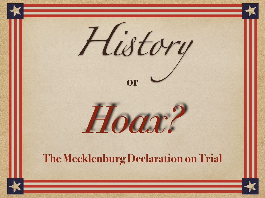 History or Hoax? The Mecklenburg Declaration on Trial
